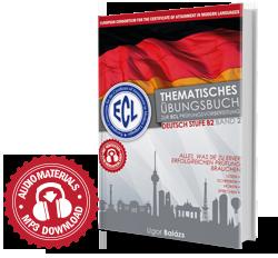 Thematisches Übungsbuch zur ECL Prüfungsvorbereitung Deutsch Stufe B2 Band 2