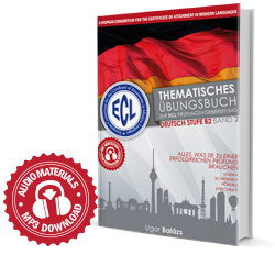 Thematisches Übungsbuch zur ECL Prüfungsvorbereitung 7 komplette Tests Deutsch Stufe B2