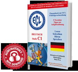 Übungsbuch zur ECL Prüfungsvorbereitung DEUTSCH Stufe C1
